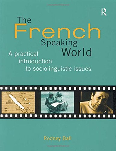 9780415129862: The French-Speaking World: A Practical Introduction to Sociolinguistic Issues (Routledge Language in Society)