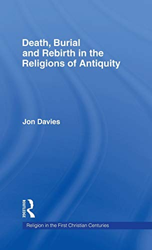 9780415129909: Death, Burial and Rebirth in the Religions of Antiquity (Religion in the First Christian Centuries)