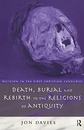 9780415129916: Death, Burial and Rebirth in the Religions of Antiquity (Religion in the First Christian Centuries)