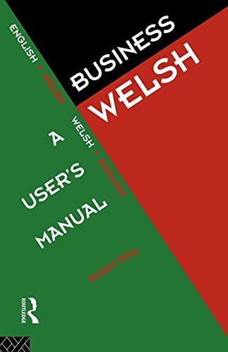 Business Welsh: A Users Manual: Robert Dery