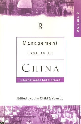 Management Issues in China: International Enterprises (v.: John Child, Yuan