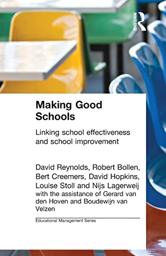 Making Good Schools: Linking School Effectiveness and Improvement (Biblical Limits) (0415130247) by Robert Bollen; Bert P.M. Creemers; David Hopkins; Nijs Lagerweij; David Reynolds; Louise Stoll
