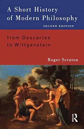 9780415130356: A Short History of Modern Philosophy: From Descartes to Wittgenstein
