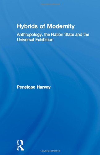 9780415130448: Hybrids of Modernity: Anthropology, the Nation State and the Universal Exhibition