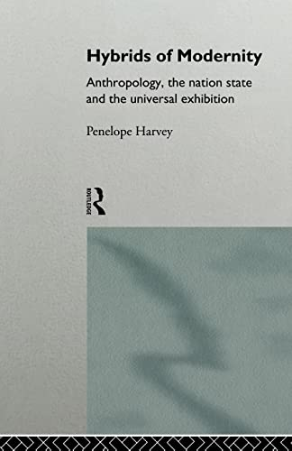 9780415130455: Hybrids of Modernity: Anthropology, the Nation State and the Universal Exhibition