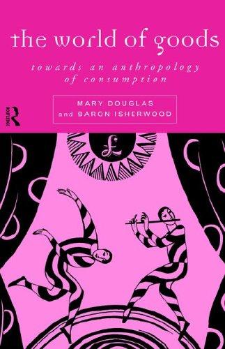 9780415130462: The World of Goods (Volume 12)