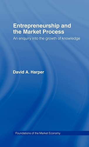 9780415130486: Entrepreneurship and the Market Process: An Enquiry into the Growth of Knowledge (Routledge Foundations of the Market Economy)