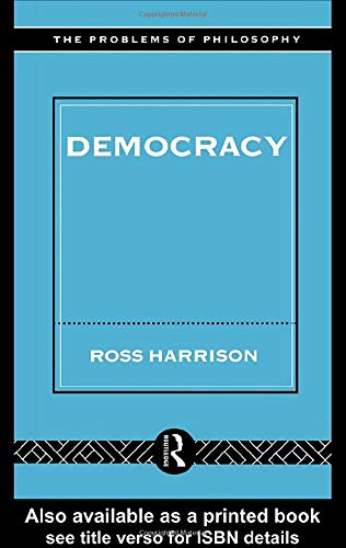 Democracy (Problems of Philosophy): Harrison, Ross