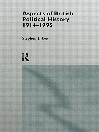 Aspects of British Political History 1914-1995: 1914-95: Lee, Stephen J.