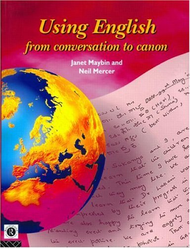 Using English: From Conversation to Canon (English Language: Past, Present & Future)