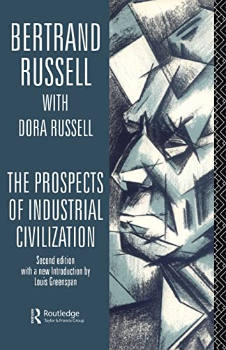 The Prospects of Industrial Civilisation (Bertrand Russell Paperbacks): Bertrand Russell