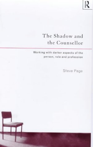 9780415131452: The Shadow and the Counsellor: Working with the Darker Aspects of the Person, the Role and the Profession