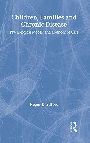 9780415131469: Children, Families and Chronic Disease: Psychological Models of Care