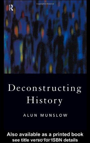 9780415131933: Deconstructing History