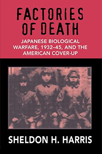 9780415132060: Factories of Death: Japanese Biological Warfare, 1932-45, and the American Cover-up