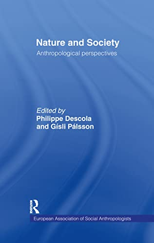 9780415132152: Nature and Society: Anthropological Perspectives (European Association of Social Anthropologists)