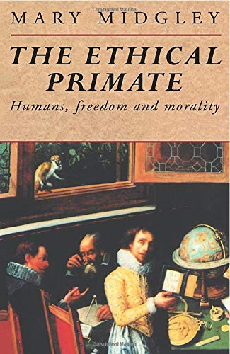 9780415132244: The Ethical Primate: Humans, Freedom and Morality