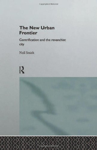 9780415132541: The New Urban Frontier: Gentrification and the Revanchist City