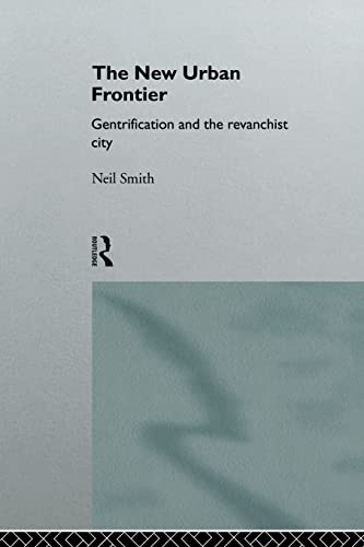 9780415132558: The New Urban Frontier: Gentrification and the Revanchist City