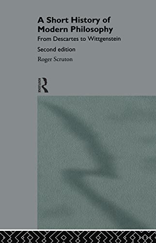 9780415133272: A Short History of Modern Philosophy: From Descartes to Wittgenstein