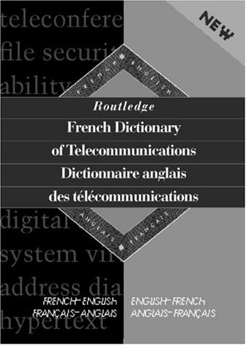 9780415133487: Routledge French Dictionary of Telecommunications Dictionnaire anglais des telecommunications: (Routledge Bilingual Specialist Dictionaries)