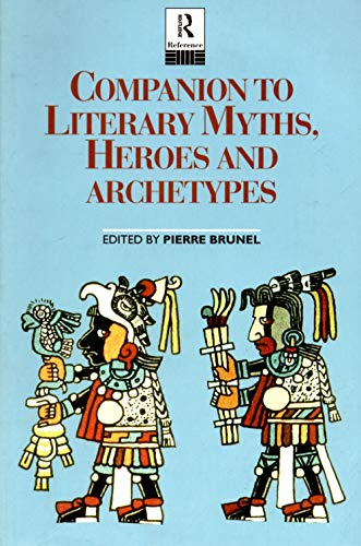 9780415133630: Companion to Literary Myths, Heroes and Archetypes