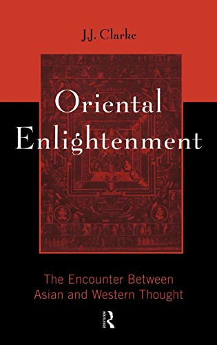 9780415133753: Oriental Enlightenment: The Encounter Between Asian and Western Thought