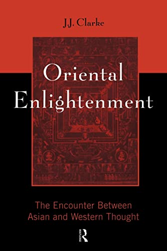 9780415133760: Oriental Enlightenment: The Encounter Between Asian and Western Thought