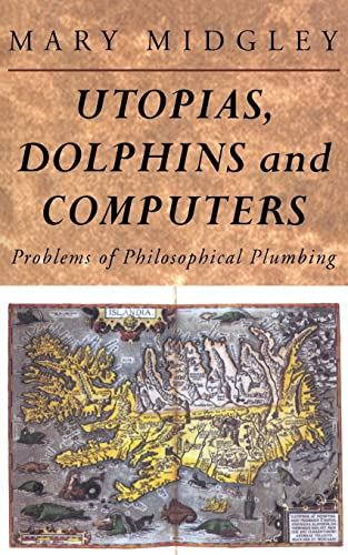 9780415133784: Utopias, Dolphins and Computers: Problems in Philosophical Plumbing