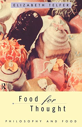 9780415133821: Food for Thought: Philosophy and Food