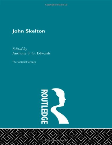 9780415134019: John Skelton: The Critical Heritage (The Collected Critical Heritage : Medieval Romance) (Volume 34)