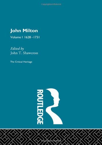 9780415134200: The Collected Critical Heritage I: John Milton: The Critical Heritage Volume 1 1628-1731: 1628-1731 Vol 1