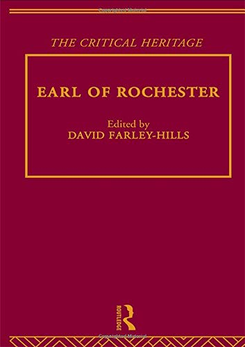 9780415134293: Earl of Rochester: The Critical Heritage (The Collected Critical Heritage : The Restoration and the Augustans) (Volume 13)