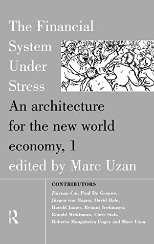 The Financial System Under Stress: An Architecture for the New World Economy: Marc Uzan