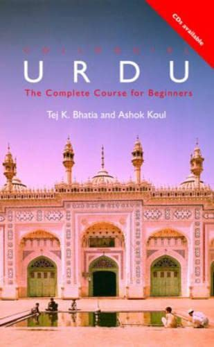 Colloquial Urdu : The Complete Course for: Tej K. Bhatia;
