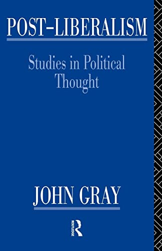 9780415135535: Post-Liberalism: Studies in Political Thought