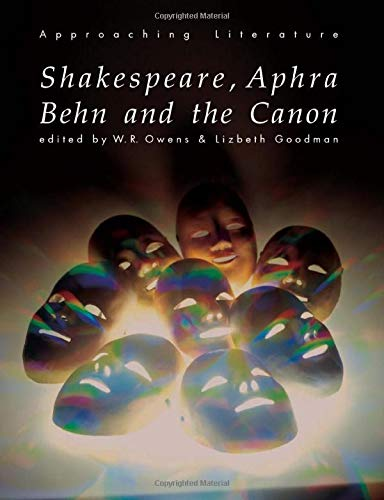 9780415135757: Shakespeare, Aphra Behn and the Canon (Approaching Literature)