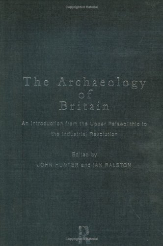 9780415135870: The Archaeology of Britain: An Introduction from Earliest Times to the Twenty-First Century
