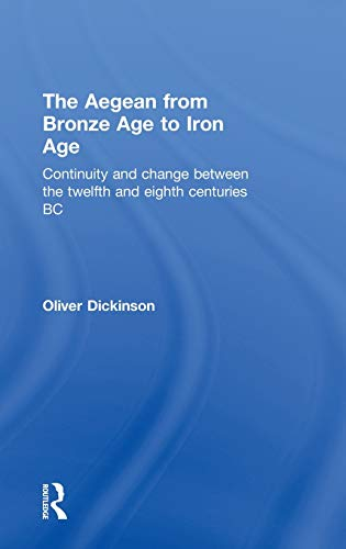 9780415135894: The Aegean from Bronze Age to Iron Age: Continuity and Change Between the Twelfth and Eighth Centuries BC