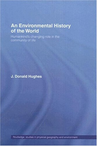 9780415136181: An Environmental History of the World: Humankind's Changing Role in the Community of Life (Routledge Studies in Physical Geography & Environment)
