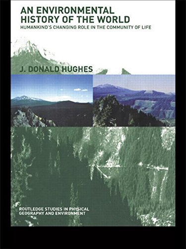 9780415136198: An Environmental History of the World: Humankind's Changing Role in the Community of Life (Routledge Studies in Physical Geography & Environment)