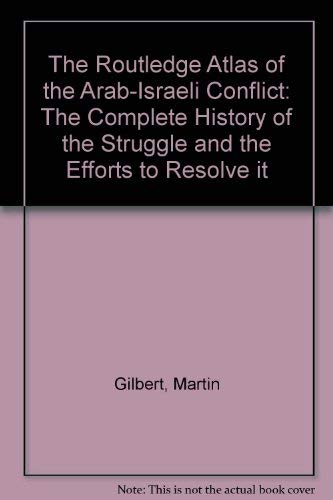 9780415136303: The Routledge Atlas of the Arab-Israeli Conflict: The Complete History of the Struggle and the Efforts to Resolve it