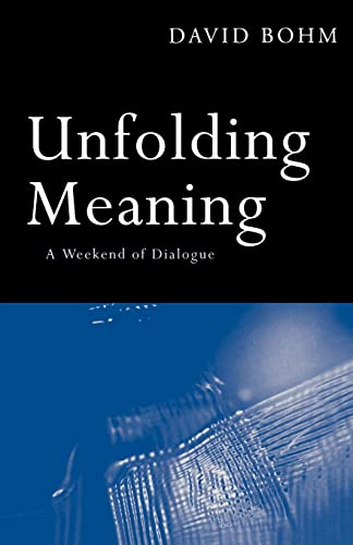 9780415136389: Unfolding Meaning: A Weekend of Dialogue with David Bohm