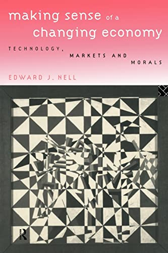 9780415136402: Making Sense of a Changing Economy: Technology, Markets and Morals