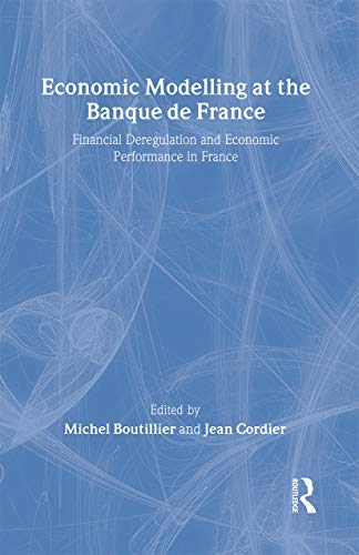 Economic Modelling at the Bank of France : Financial Deregulation and Economic Development in France
