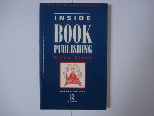 9780415136631: Inside Book Publishing (Blueprint: career builders guides)