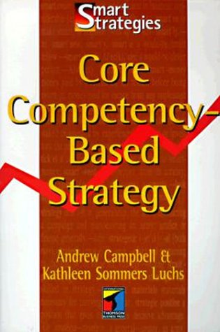 9780415136884: Core Competency Based Strategy (Smart Strategies Series)