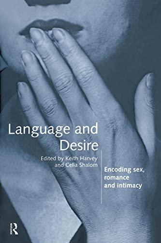 Language and Desire: Encoding Sex, Romance and Intimacy - Shalom, Celia