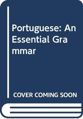 9780415137072: Portuguese: An Essential Grammar (Routledge Essential Grammars)