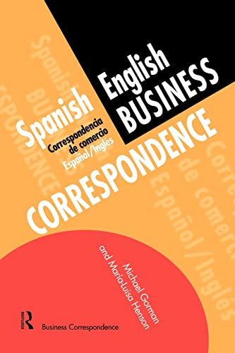 Spanish/English Business Correspondence: Correspondecia de comercio Espanol/Ingles: Gorman, Michael; Henson,